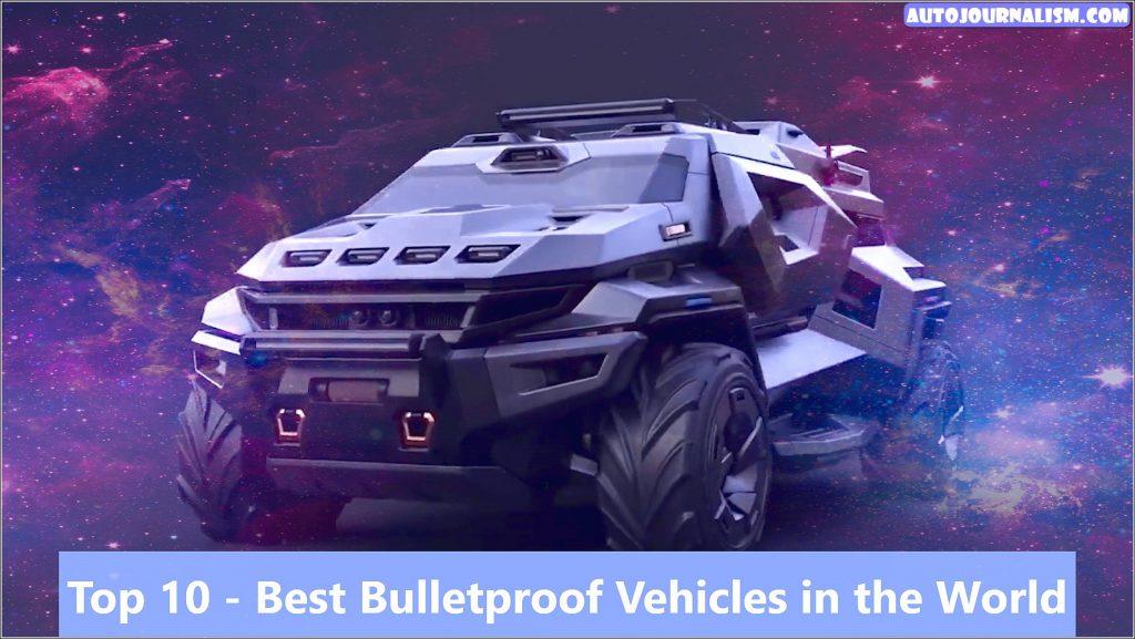 Top 10 Best Bulletproof Vehicles in the World