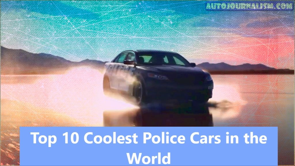 Top 10 Coolest Police Cars in the World