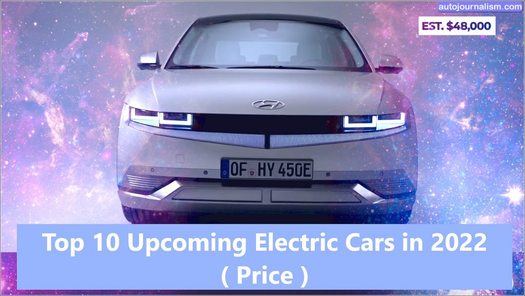 Top 10 Upcoming Electric Cars in 2022 ( Price )