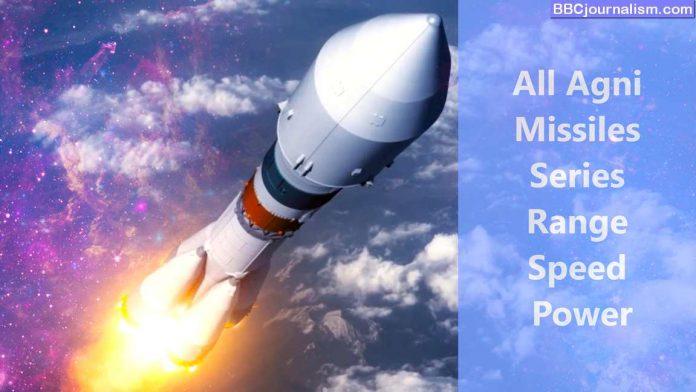 All-Agni-Missile-Range-Speed-Power-All-Agni-Missiles-Series