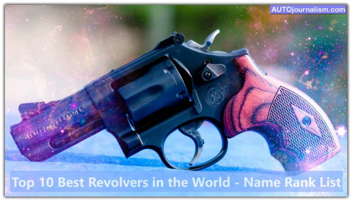 Top-10-Best-Revolvers-in-the-World-Name-Rank-List