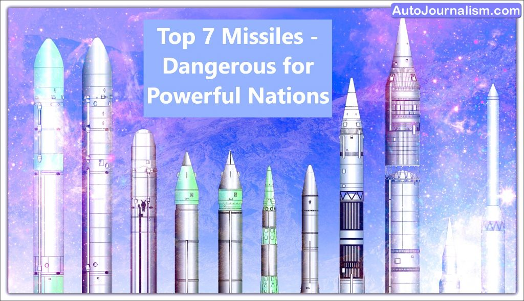 Top 7 Missiles Dangerous for Powerful Nations