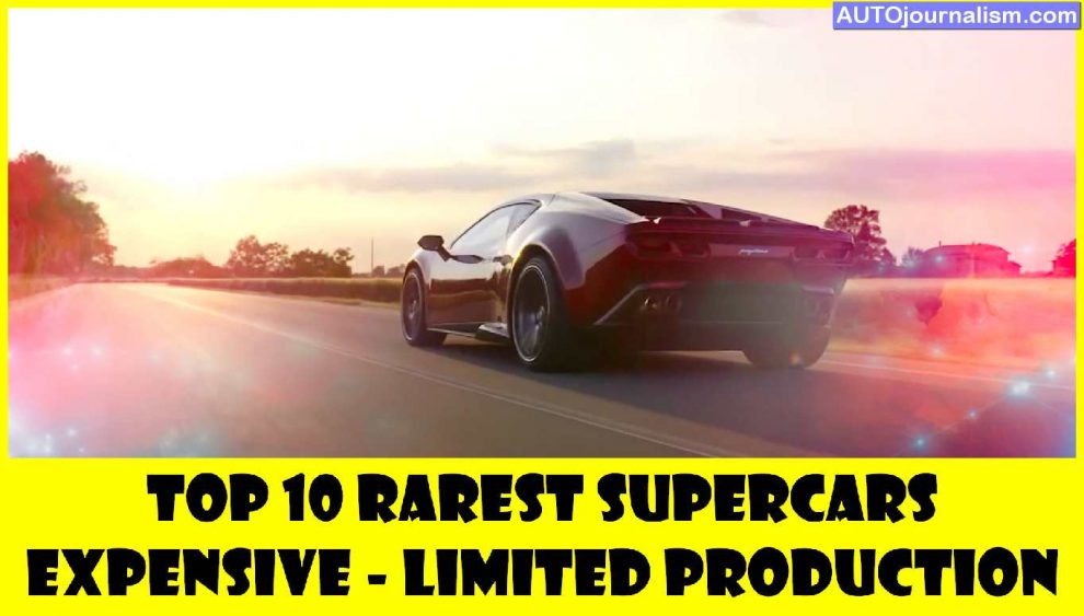 Top-10-Rarest-Supercars-Expensive-Limited-Production